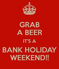 Bank Holiday Weekend