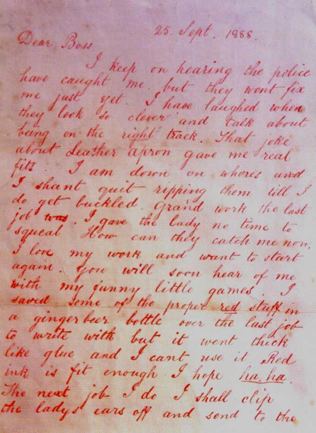 This letter was originally thought to be a hoax but it mentions how Jack will cut off part of his next victims ear.  Soon after Catherine Eddowes was found with her ear lobe removed.