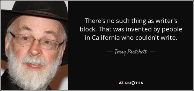 quote-there-s-no-such-thing-as-writer-s-block-that-was-invented-by-people-in-california-who-terry-pratchett-39-51-16