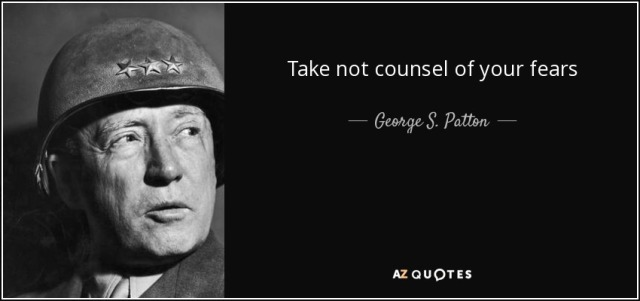 quote-take-not-counsel-of-your-fears-george-s-patton-36-2-0293