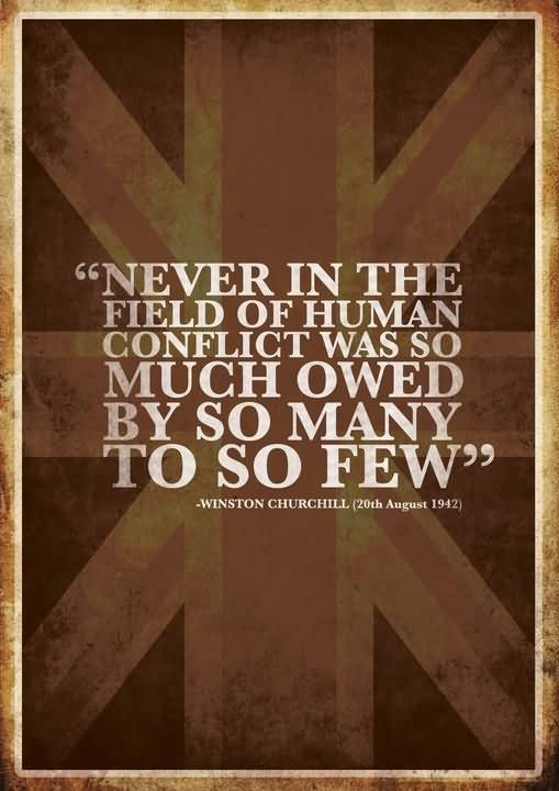 never-in-the-field-of-human-conflict-was-so-much-owed-by-so-many-to-so-few-war-quote