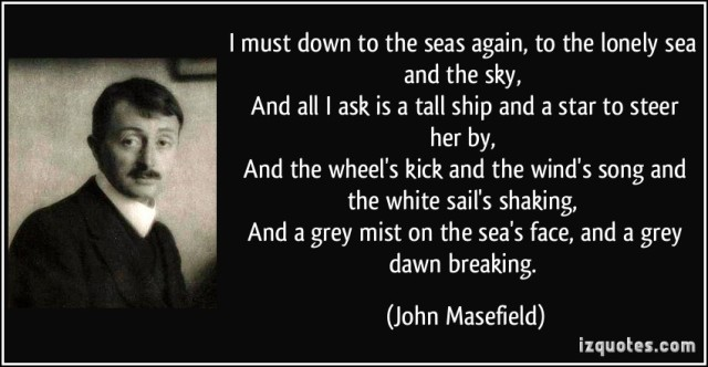 quote-i-must-down-to-the-seas-again-to-the-lonely-sea-and-the-sky-and-all-i-ask-is-a-tall-ship-and-a-john-masefield-251139