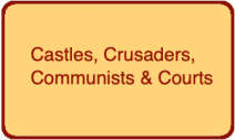 Castles, Crusaders, Communists & Courts